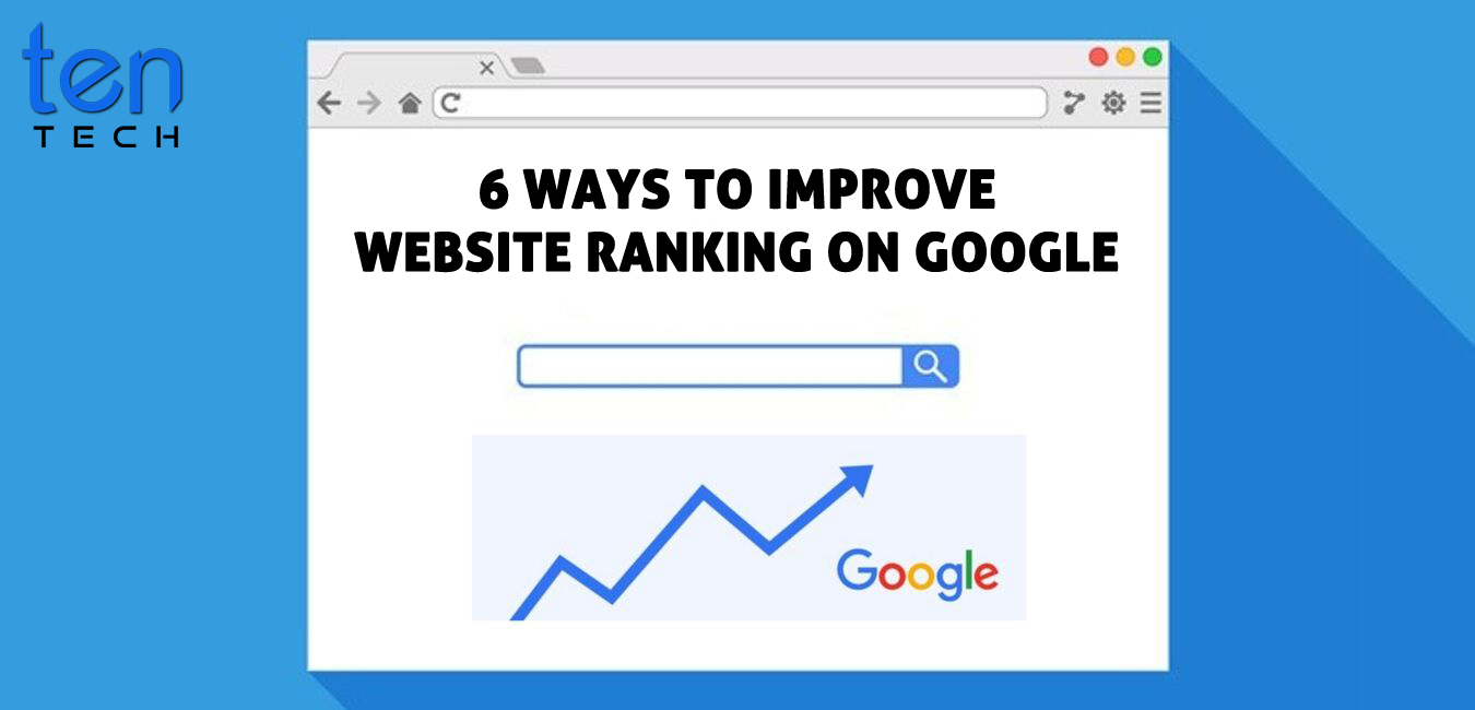 6 Ways To Improve Website Ranking On Google With TenTech Media Logo