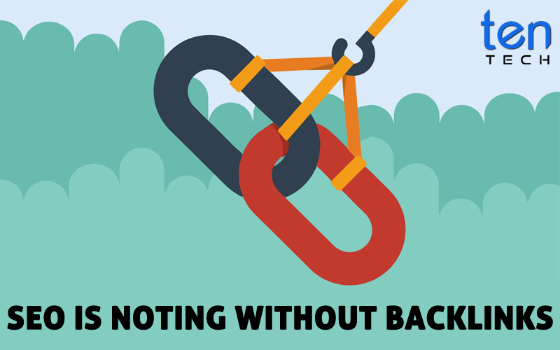SEO is nothing without Backlinks With TenTech Media Logo